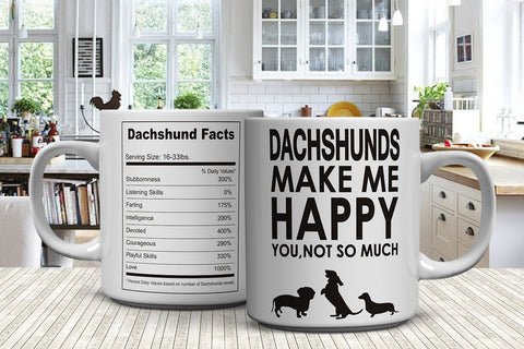 Dachshunds Make Me Happy You, Not So Much Mugs (FREE Shipping)