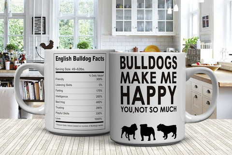 Bulldogs Make Me Happy - You, Not So Much Mug (FREE Shipping)