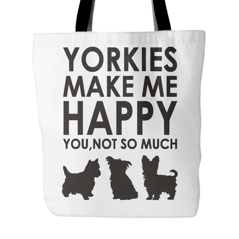 Yorkies Make Me Happy You, Not So Much Tote Bag (White)