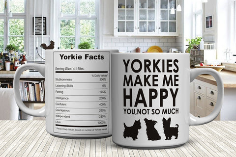 Yorkies Make Me Happy - You, Not So Much Mug (FREE Shipping)