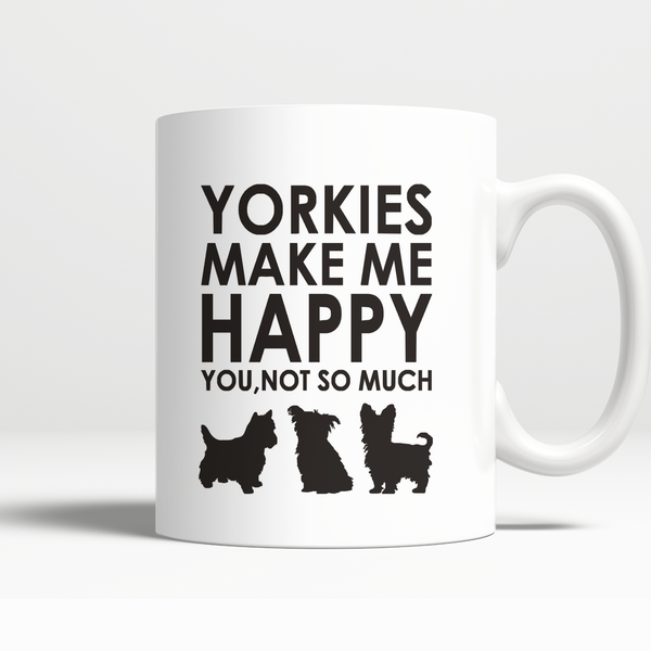 Yorkie Make Me Happy (Both Sides) FREE Shipping