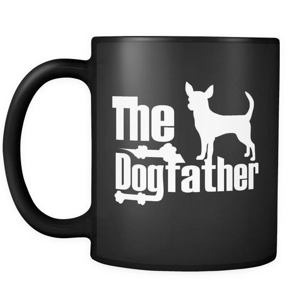 Chihuahua Lover Gifts The Dogfather 11oz Black Coffee Mug
