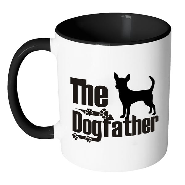 Chihuahua Lover Gifts The Dogfather 11oz Accent Coffee Mugs