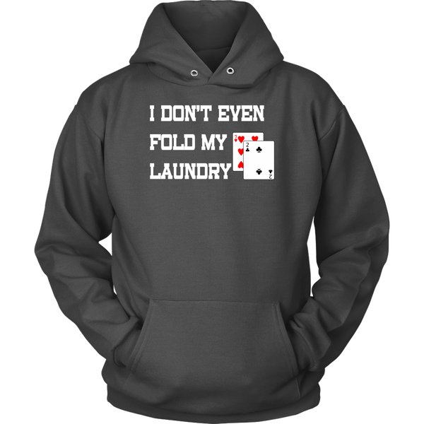 I Don't Even Believe Myself When I Say - T-Shirts - Hoodies