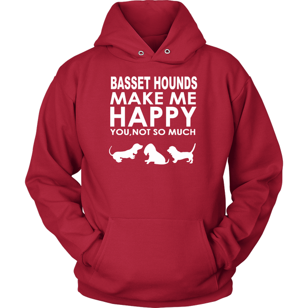 Basset Hounds Make Me Happy - You, Not So Much T-Shirt, SweatShirt, Hoodies