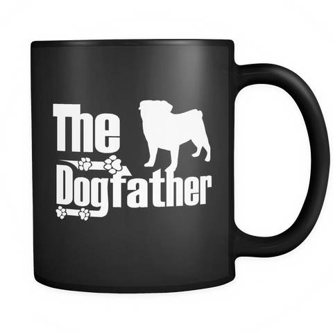 Pug Lover - The Dogfather - 11 oz Black Coffee Mug - Pug Fans - FREE Shipping