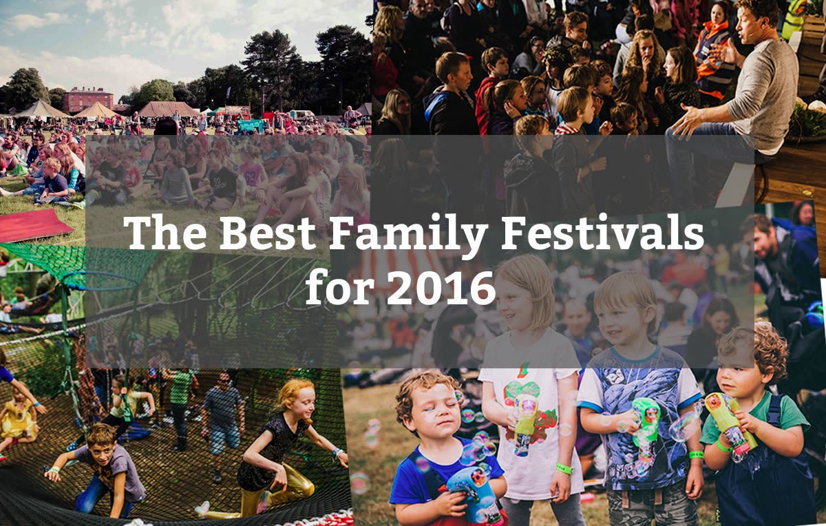 The Best Family Festivals for 2016