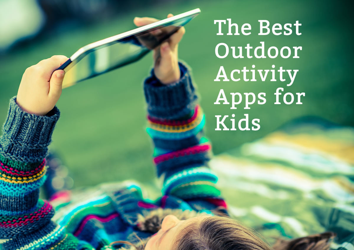 The Best Outdoor Activity Apps for Kids