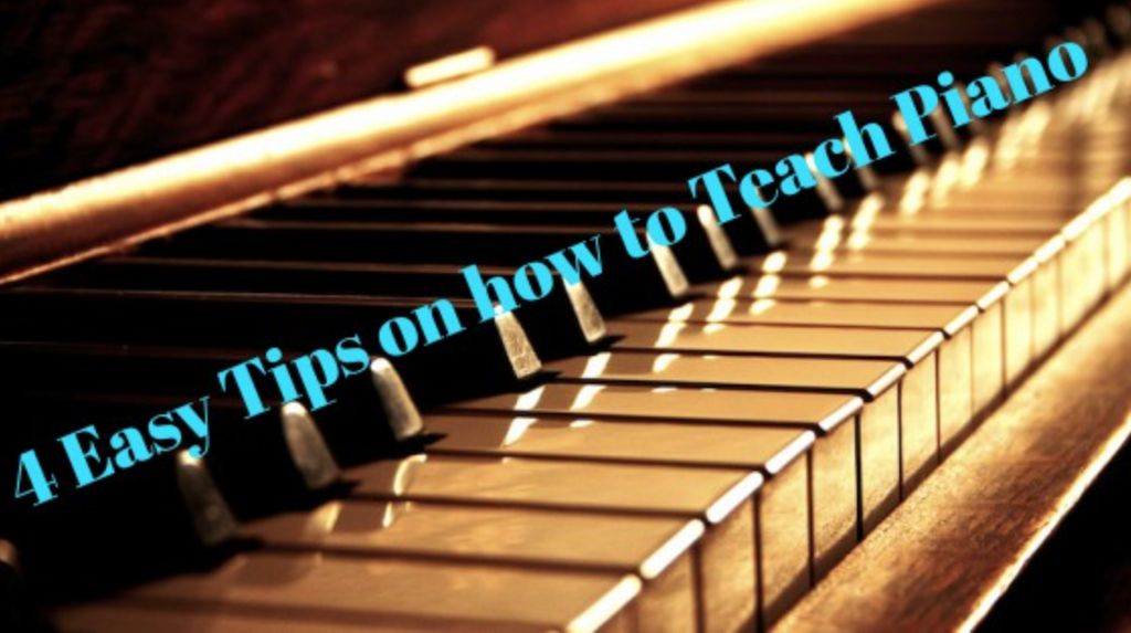 Four Easy Tips On How To Teach Piano