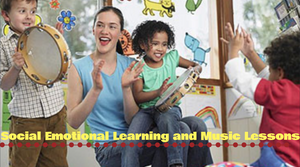 Social Emotional Learning and Music Lessons!