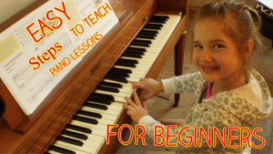 Easy Steps to Teach Piano Lessons for Beginners