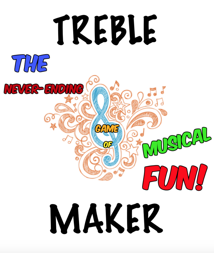 Treble Maker The Never-ending game of musical fun!