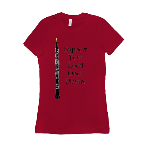 Oboe T-Shirt - Support Your Local Oboe Players - women's