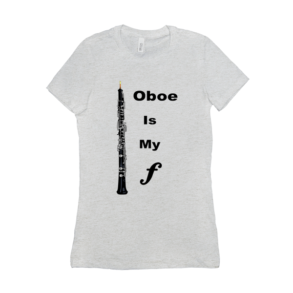Oboe Shirt - Oboe Is My Forte - Women's