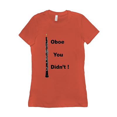 oboe shirt - Oboe you didn't - women's