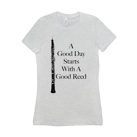 oboe shirt - A Good Day Starts With A Good Reed - Women's