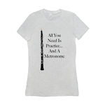oboe shirt - All You Need Is Practice... And A Metronome - Women's