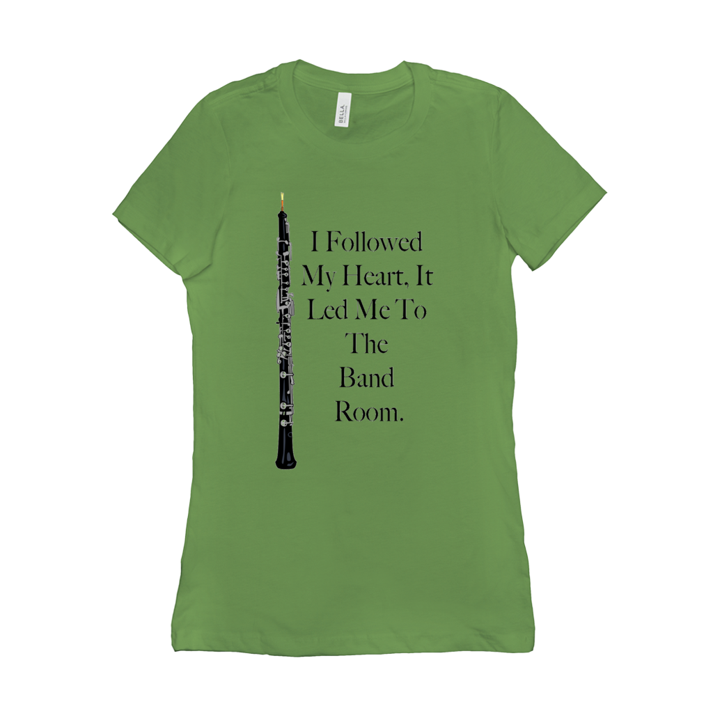Oboe Shirts  - I Followed My Heart It Led Me To The Band Room - Women's