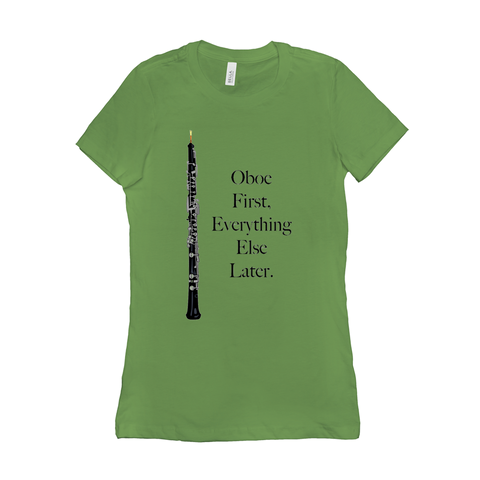 Oboe Shirts  - Oboe First Everything Else Later - Women's