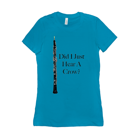 Oboe Shirts  - Did I Just Hear A Crow - Women's