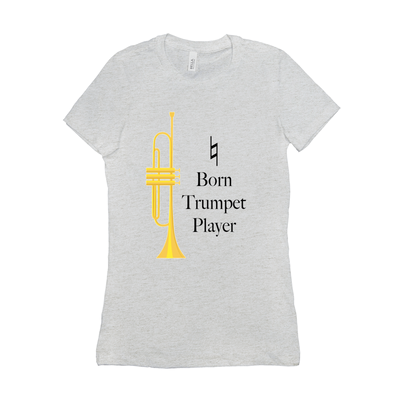 Trumpet Shirts - Natural Born Trumpet Player - Women's