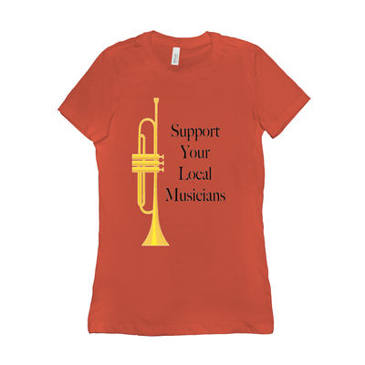 Trumpet Shirts - Support Your Local Musicians - Women's