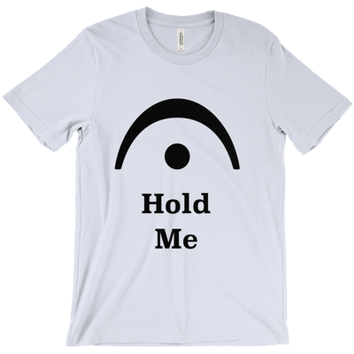 Music Themed T Shirts - Hold Me - Unisex