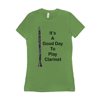 Clarinet T-Shirts - It's A Good Day To Play Clarinet - Women's