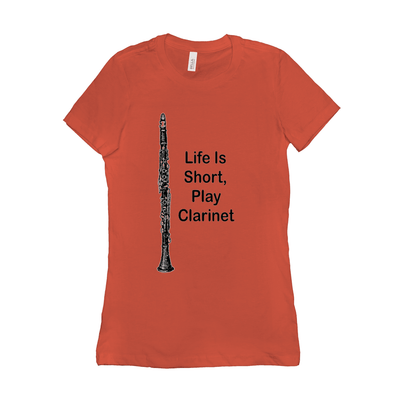 clarinet T-Shirt - Life Is Short, Play Clarinet - Women's - Music For Little Learners