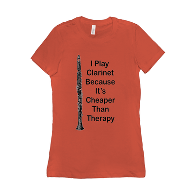 Clarinet T-Shirt - I Play Clarinet Because It's Cheaper Than Therapy - Women's - Music For Little Learners