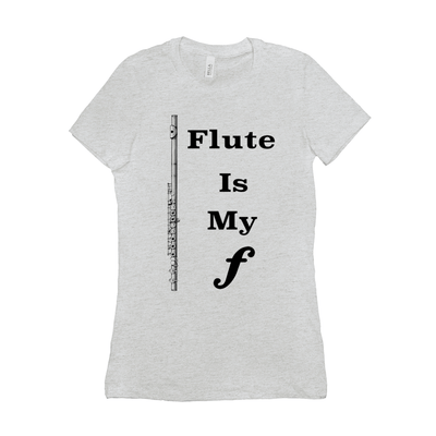Flute Shirts -Flute is my forte - Women's - Music For Little Learners