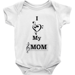 Music Baby Clothes - I Love My Mom