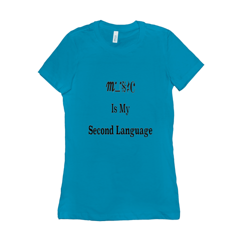 Music Themed T Shirts - Music Is My Second Language - Women's