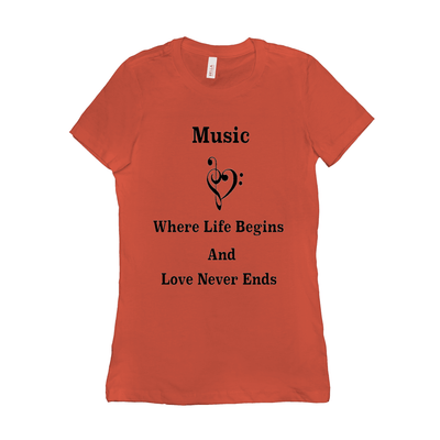 Music Themed T Shirts - Music where life begins and love never ends - women's