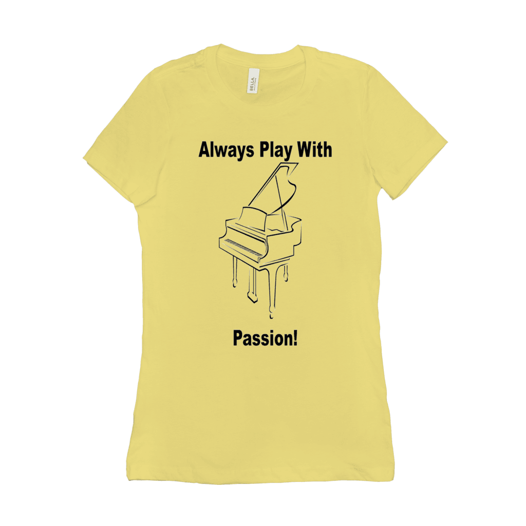 Piano Shirt - Always Play With Passion - Women's