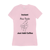 Piano Shirt - Instant Piano Teacher Just Add Coffee - Women's