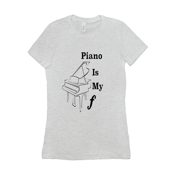 Piano Shirt - Piano Is My Forte - Women's