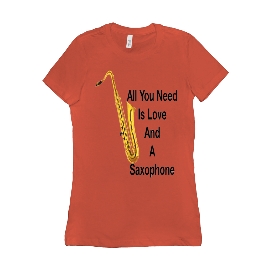 Saxophone T Shirt - All You Need Is Love And A Saxophone - Women's