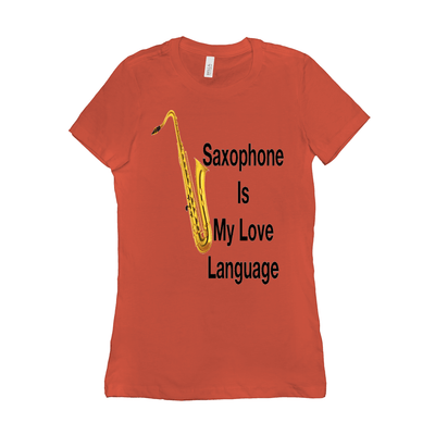 saxophone T Shirt - Saxophone Is My Love Language - Women's