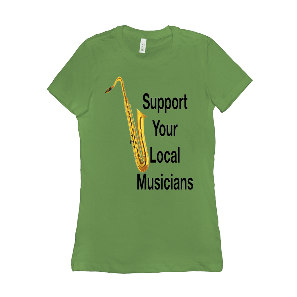 Saxophone T Shirt - Support Your Local Musicians - Women's