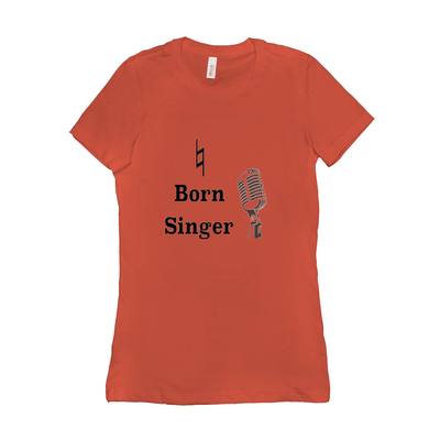 Singer T Shirt - Natural Born Singer - Women's