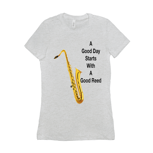 Saxophone T Shirt - A Good Day Starts With A Good Reed - Women's