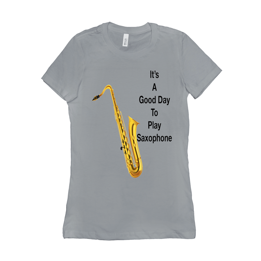 Saxophone T Shirt - It's A Good Day To Play Saxophone - Women's