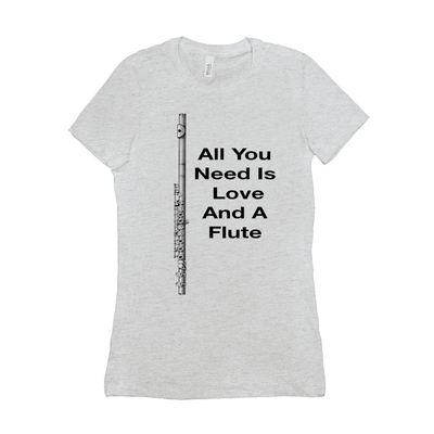 Flute Shirts  - All You Need Is Love And A Flute - Women's - Music For Little Learners