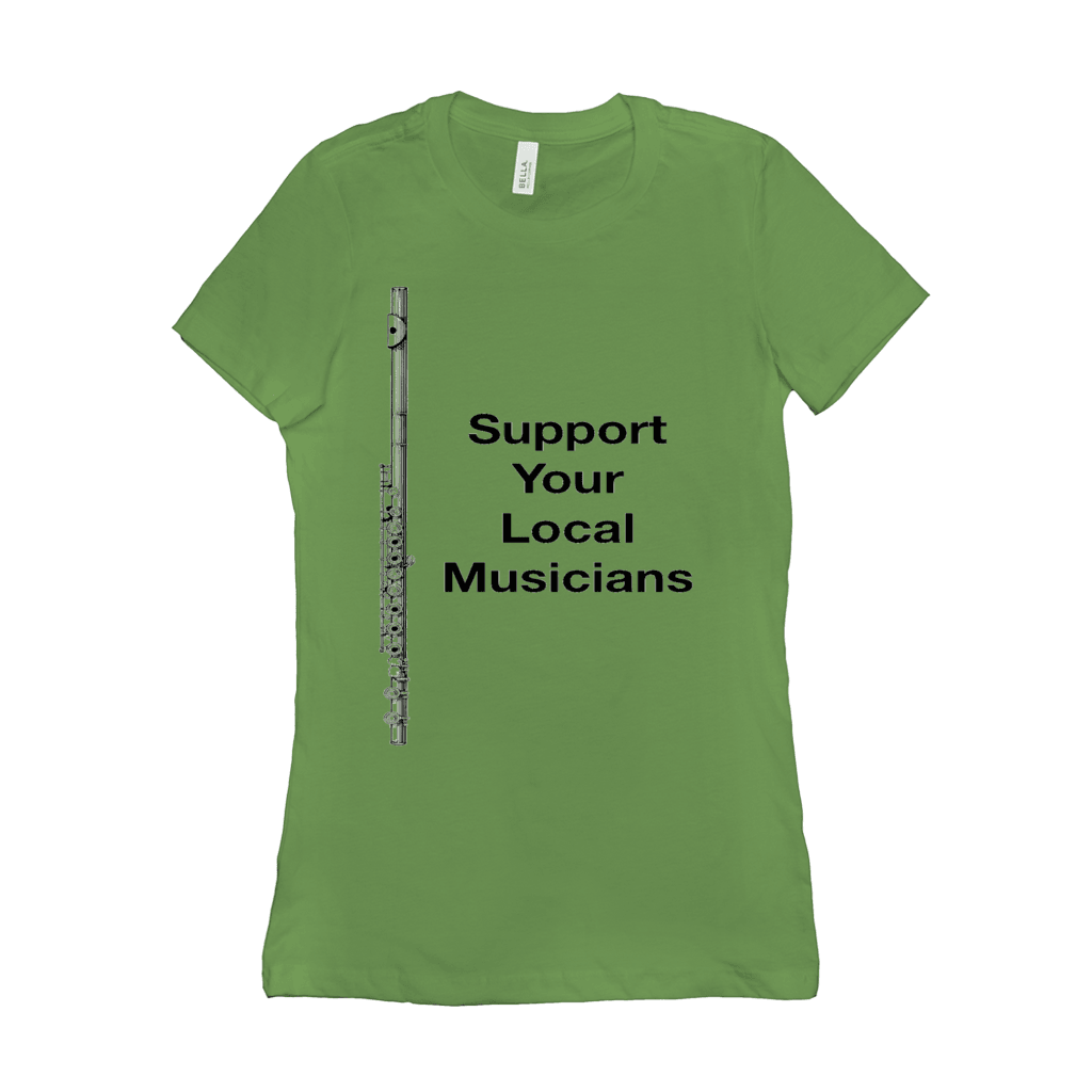 Flute Shirts  - Support Your Local Musicians - Women's - Music For Little Learners