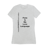 Flute Shirts  - Flute Is My Love Language - Women's