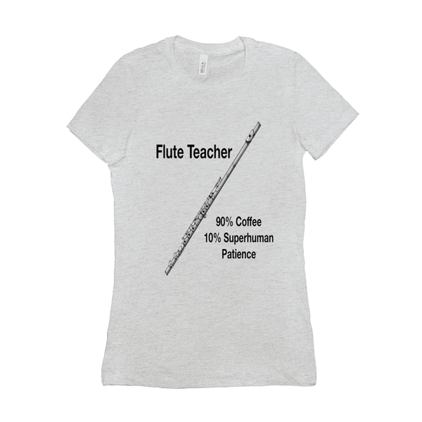 Flute Shirts  - Flute Teacher, 90% Coffee 10% Superhuman Patience - Women's