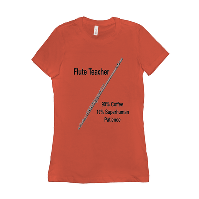Flute Shirts  - Flute Teacher, 90% Coffee 10% Superhuman Patience - Women's - Music For Little Learners