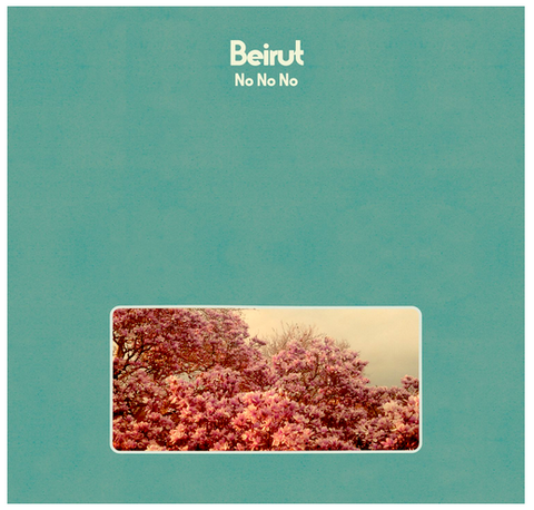 Beirut - No No No  - new LP