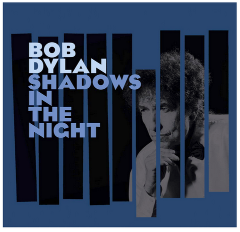 Bob Dylan - Shadows in the Night - LP